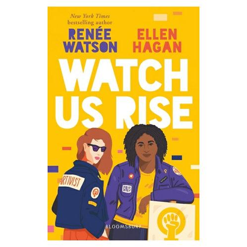 Watch Us Rise -Renee Watson& Ellen Hagan