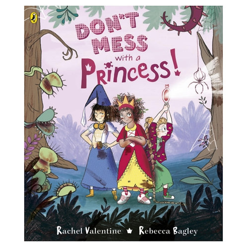 Don't Mess with a Princess - Rachel Valentine &  Rebecca Bagley
