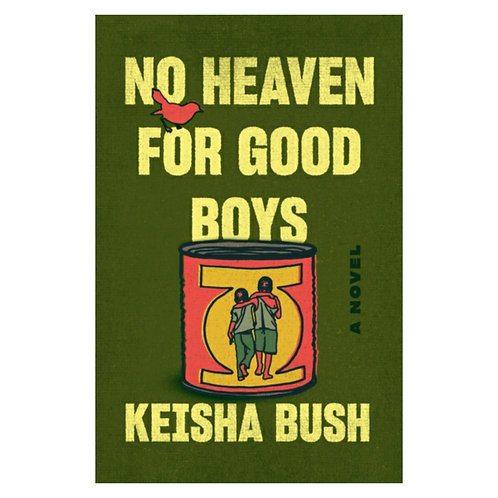 No Heaven for Good Boys - Keisha Bush