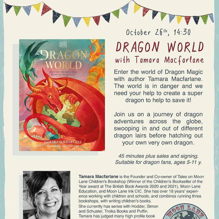 Dragon World - with Tamara Macfarlane