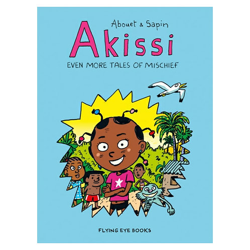 Akissi: Even More Tales of Mischief - Marguerite Abouet & Mathieu Sapin