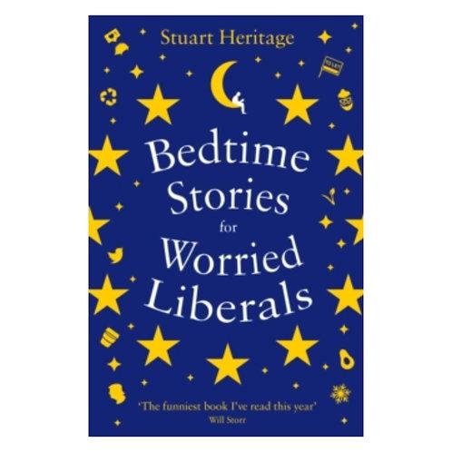 Bedtime Stories for Worried Liberals - Stuart Heritage