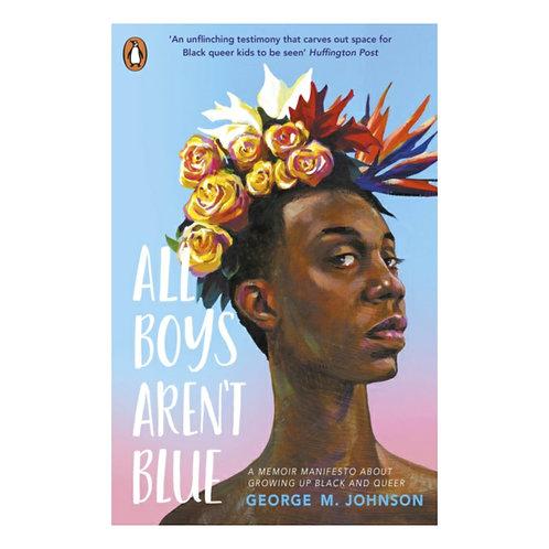All Boys Aren't Blue -George M. Johnson
