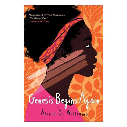 Genesis Begins Again - Alicia D. Williams