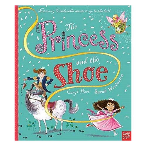The Princess and the Shoe - Caryl Hart & Sarah Warburton