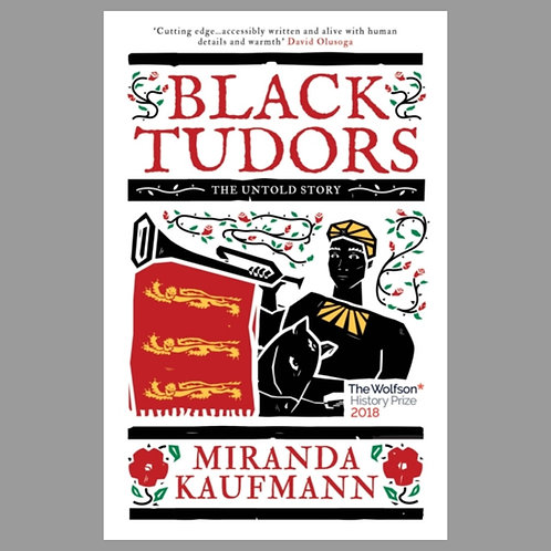 Black Tudors : The Untold Story - Miranda Kaufmann