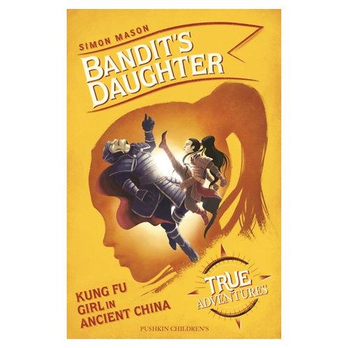 Bandit's Daughter : Kung Fu Girl in Ancient China - Simon Mason