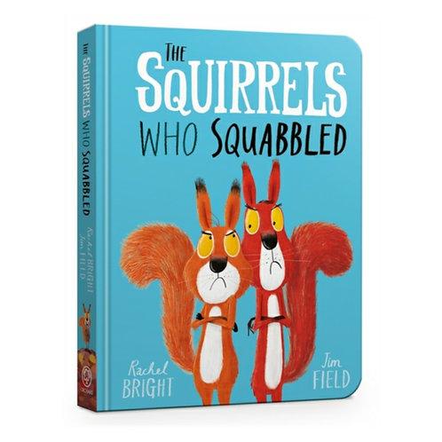 The Squirrels Who Squabbled Board Book - Rachel Bright & Jim Field