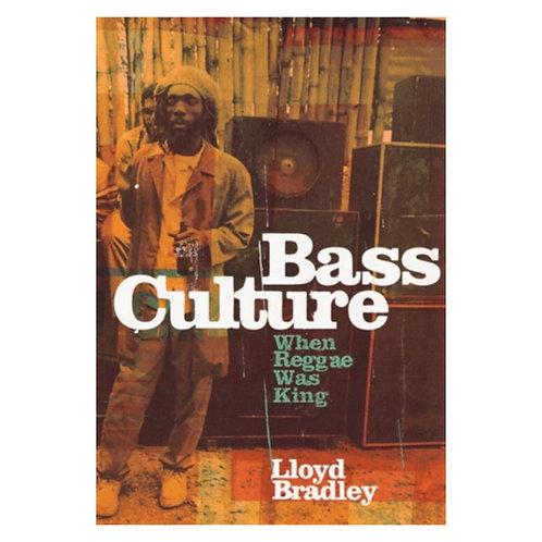 Bass Culture : When Reggae Was King - Lloyd Bradley