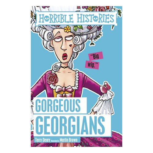Gorgeous Georgians - Terry Deary