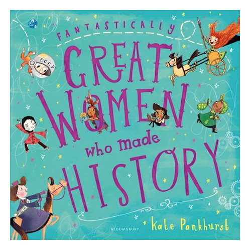 Fantastically Great Women Who Made History - Kate Pankhurst