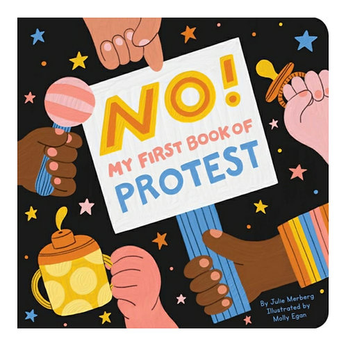 No! My First Book Of Protest : My First Book of Protest