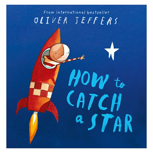 How to Catch a Star -Oliver Jeffers