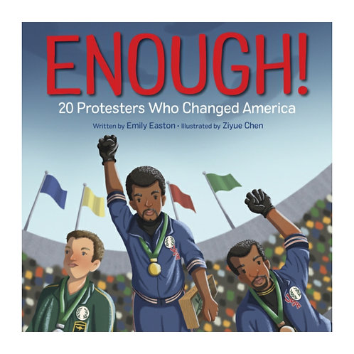 Enough! 20 Protesters Who Changed America - Emily Easton