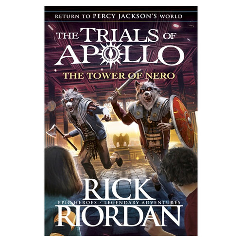 The Tower of Nero (The Trials of Apollo Book 5) - Rick Riordan