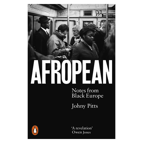 Afropean : Notes from Black Europe - Johny Pitts