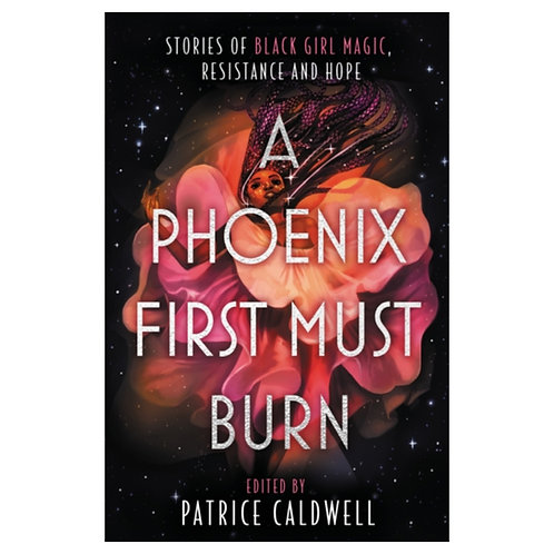A Phoenix First Must Burn - Patrice Caldwell