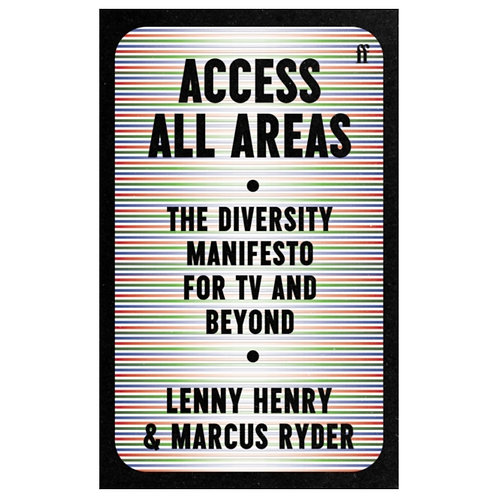 Access All Areas: The Diversity Manifesto for TV and Beyond - Lenny Henry