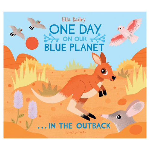 One Day on Our Blue Planet ... In the Outback -Ella Bailey