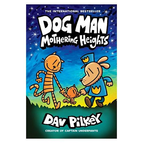 Dog Man 10: Mothering Heights - Dav Pilkey
