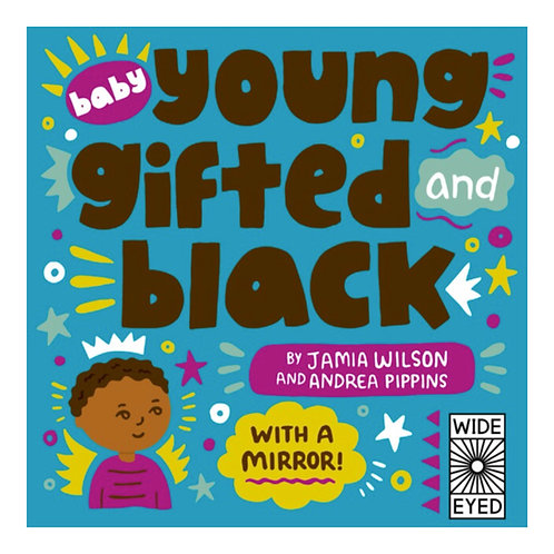 Baby Young, Gifted, and Black - Jamia Wilson & Andrea Pippins