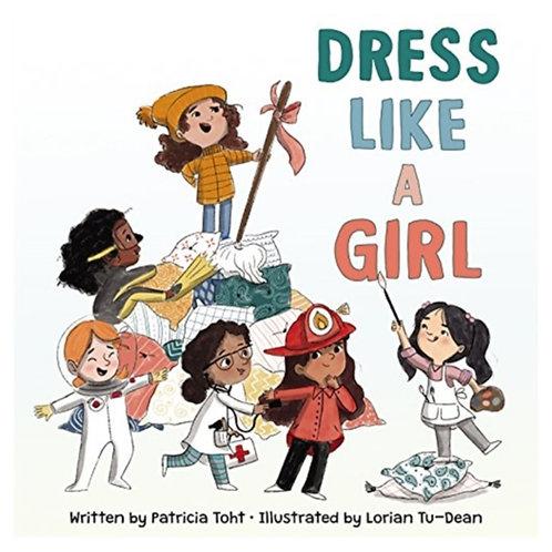 Dress Like a Girl - Patricia Toht & Lorian Tu-Dean