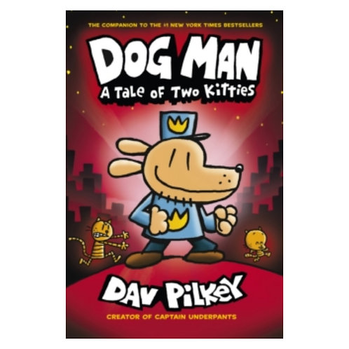 Dog Man: A Tale of Two Kitties - Dav Pilkey