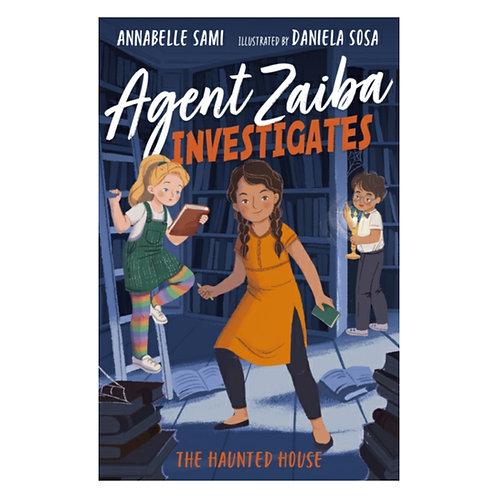 Agent Zaiba Investigates: The Haunted House - Annabelle Sami