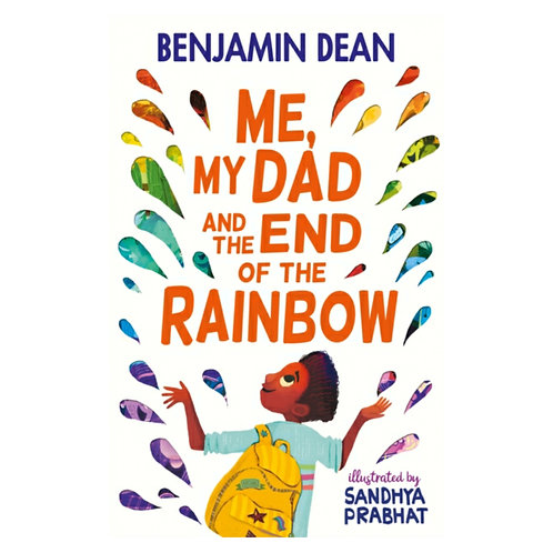 Me, My Dad and the End of the Rainbow -Benjamin Dean