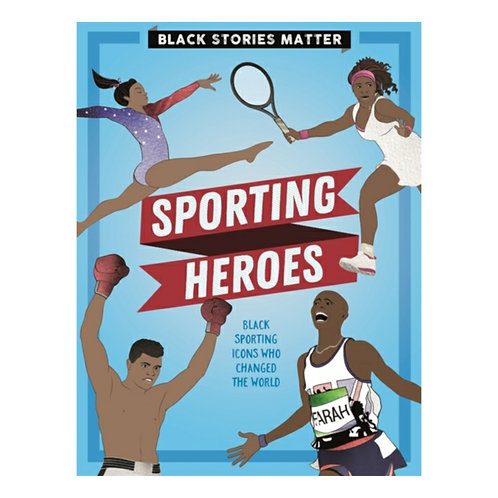 Black Stories Matter: Sporting Heroes