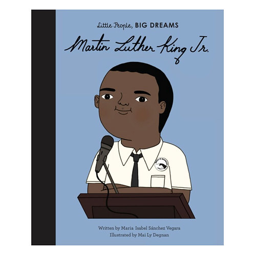 Little People, Big Dreams: Martin Luther King Jr. - Maria Isabel Sanchez Vegara