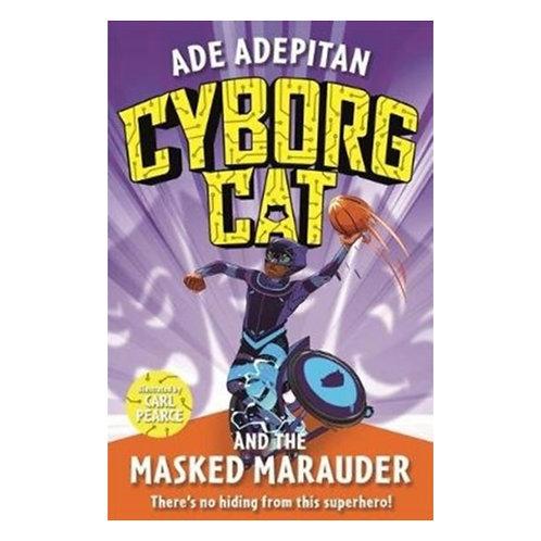 Cyborg Cat and the Masked Marauder - Ade Adepitan