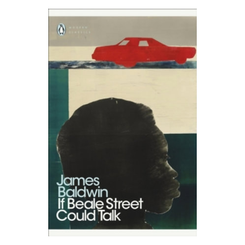 If Beale Street Could Talk - James Baldwin