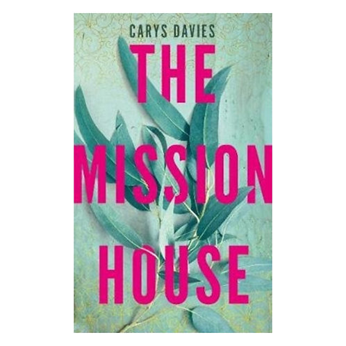 The Mission House - Carys Davies