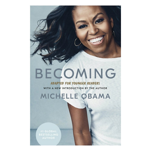 Becoming: Adapted for Younger Readers - Michelle Obama