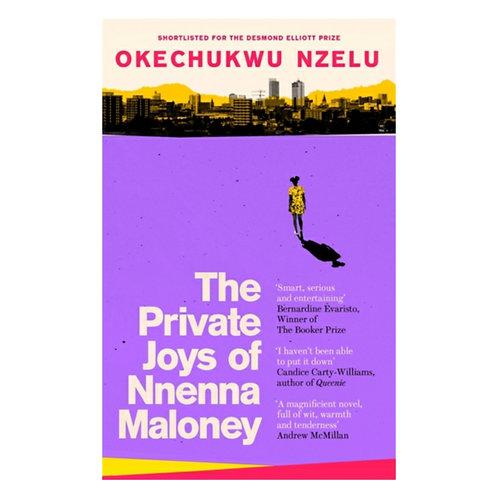 The Private Joys of Nnenna Maloney -Okechukwu Nzelu