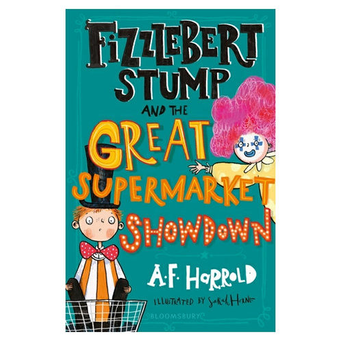 Fizzlebert Stump and the Great Supermarket Showdown - A.F. Harrold