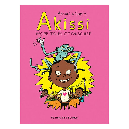 Akissi: More Tales of Mischief - Marguerite Abouet & Mathieu Sapin