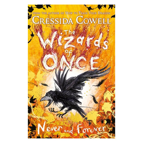 The Wizards of Once: Never and Forever - Cressida Cowell
