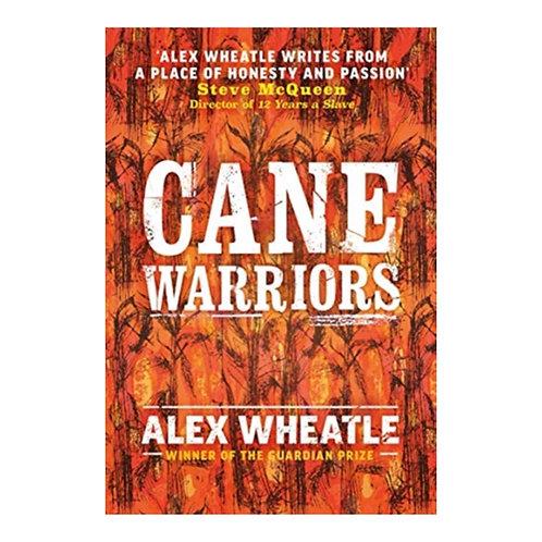 Cane Warriors - Alex Wheatle