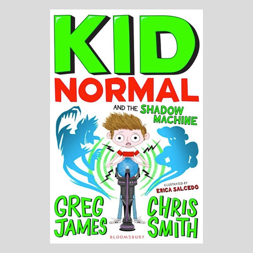 Kid Normal and the Shadow Machine: Kid Normal 3 - Greg James & Chris Smith