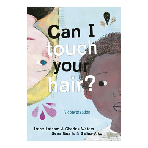 Can I Touch Your Hair? : A Conversation - Irene Latham & Charles Waters