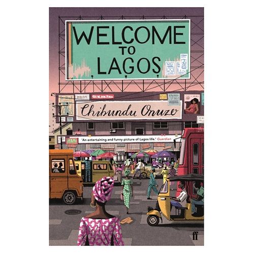Welcome to Lagos - Chibundu Onuzo