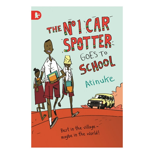 The No. 1 Car Spotter Goes to School - Atinuke