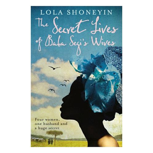 The Secret Lives of Baba Segi's Wives - Lola Shoneyin