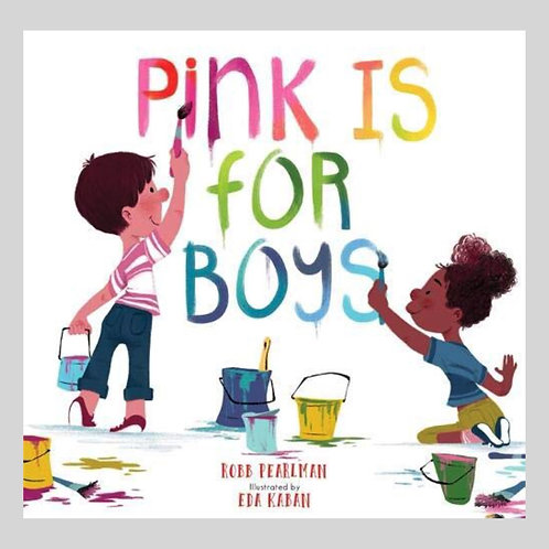 Pink is for Boys - Robb Pearlman & Eda Kaban