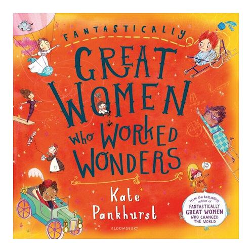 Fantastically Great Women Who Worked Wonders - Kate Pankhurst
