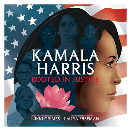 Kamala Harris : Rooted in Justice - Nikki Grimes