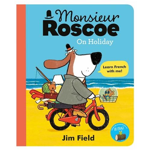 Monsieur Roscoe on Holiday - Jim Field
