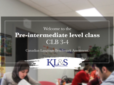Welcome to the Pre-Intermediate Level Class (CLB 3-4): Canadian Language Benchmark Assessment